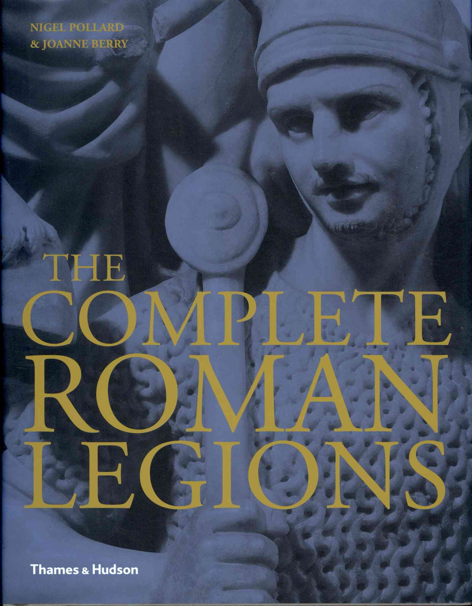 The Complete Roman Legions By Pollard, Nigel/ Berry, Joanne