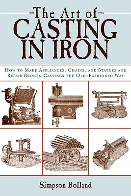 The Art of Casting in Iron By Bolland, Simpson